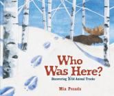 Who Was Here?: Discovering Wild Animal Tracks (Millbrook Picture Books) Cover Image