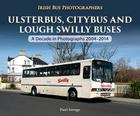 Ulsterbus, Citybus and Lough Swilly Buses: A Decade in Photographs 2004-2014 Cover Image