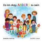 Es ist okay, ANDERS zu sein: Ein Kinderbuch über Vielfalt und gegenseitige Wertschätzung Cover Image