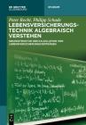 Lebensversicherungstechnik algebraisch verstehen (de Gruyter Studium) Cover Image