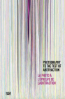 Photography to the Test of Abstraction Cover Image