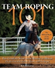 Team Roping 101: The Complete Sport from Header to Heeler Cover Image