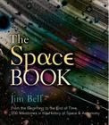 The Space Book: From the Beginning to the End of Time, 250 Milestones in the History of Space & Astronomy (Sterling Milestones) Cover Image