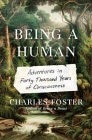 Being a Human: Adventures in Forty Thousand Years of Consciousness Cover Image