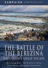 The Battle of the Berezina: Napoleon's Great Escape Cover Image