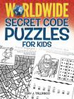 Worldwide Secret Code Puzzles for Kids (Dover Children's Activity Books) Cover Image
