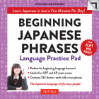 Beginning Japanese Phrases Language Practice Pad: Learn Japanese in Just a Few Minutes Per Day! (Jlpt Level N5 Exam Prep) (Tuttle Practice Pads) Cover Image