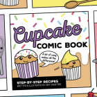 Cupcake Comic Book: Step-by-Step Recipes Cover Image