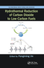 Hydrothermal Reduction of Carbon Dioxide to Low-Carbon Fuels (Electrochemical Energy Storage and Conversion) Cover Image