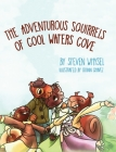 The Adventurous Squirrels of Cool Waters Cove: A Children's Animal Picture Book for Ages 2-8. Cover Image