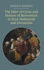 The Edict of Cyrus and Notions of Restoration in Ezra-Nehemiah and Chronicles (Hbm #89) Cover Image