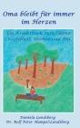 Oma bleibt für immer im Herzen: Ein Kinderbuch zum Thema Krankheit, Sterben und Tod Cover Image