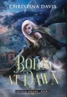 Born at Dawn: An Upper YA Fantasy Adventure Begins Cover Image