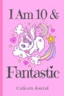 Caticorn Journal I Am 10 & Fantastic: Blank Lined Notebook Journal, Rainbow Cat Kitten Unicorn with Magic Stars Hearts Pink Background Cover with a Cu Cover Image