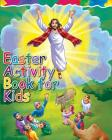 Easter Activity Book for Kids: The Story of Easter Bible Coloring Book with Dot to Dot, Maze, and Word Search Puzzles - (The Perfect Easter Basket St Cover Image