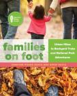 Families on Foot: Urban Hikes to Backyard Treks and National Park Adventures Cover Image