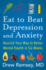 Eat to Beat Depression and Anxiety: Nourish Your Way to Better Mental Health in Six Weeks Cover Image