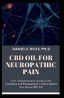 CBD Oil for Neuropathic Pain: Comprehensive Guide on Using CBD Oil to Get Rid of That Pain Cover Image