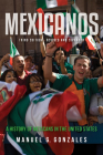 Mexicanos: A History of Mexicans in the United States Cover Image