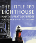 The Little Red Lighthouse and the Great Gray Bridge Cover Image