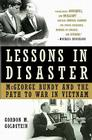 Lessons in Disaster: McGeorge Bundy and the Path to War in Vietnam Cover Image