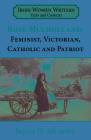 Rosa Mulholland (1841-1921): Feminist, Victorian, Catholic and Patriot Cover Image