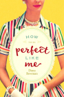 How to Be Perfect Like Me Cover Image