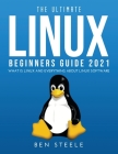 The Ultimate Linux Beginners Guide 2021: What is linux and everything about linux software Cover Image