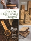 Everyday Chip Carving Designs: 48 Stylish and Practical Projects Cover Image