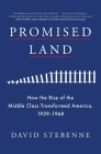 Promised Land: How the Rise of the Middle Class Transformed America, 1929-1968 Cover Image