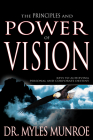 The Principles and Power of Vision: Keys to Achieving Personal and Corporate Destiny Cover Image