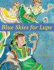 Blue Skies for Lupe Cover Image