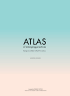 Atlas of Emerging Practices: Being an Architect in the 21st Century Cover Image