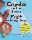 Crumbs on the Stairs - Migas en las escaleras: A Mystery in English & Spanish (Mini-Mysteries for Minors #2) Cover Image