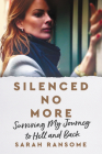 Silenced No More: Surviving My Journey to Hell and Back Cover Image