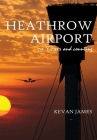 Heathrow Airport 70 Years and Counting Cover Image