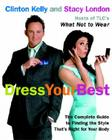 Dress Your Best: The Complete Guide to Finding the Style That's Right for Your Body Cover Image