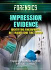 Impression Evidence: Identifying Fingerprints, Bite Marks, and Tire Treads Cover Image