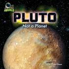 Pluto: Not a Planet (Out of This World) Cover Image