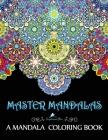 Master Mandalas: A Mandala Coloring Book Cover Image