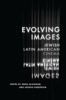 Evolving Images: Jewish Latin American Cinema Cover Image