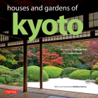 Houses and Gardens of Kyoto: Revised with a New Foreword by Matthew Stavros Cover Image