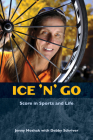 Ice 'n' Go: Score in Sports and Life Cover Image