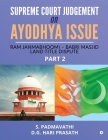 Supreme Court Judgement On Ayodhya Issue - Part 2: Ram Janmabhoomi - Babri Masjid Land Title Dispute Cover Image