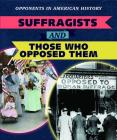 Suffragists and Those Who Opposed Them Cover Image