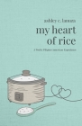My Heart of Rice: A Poetic Filipino American Experience Cover Image