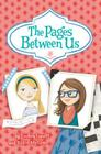 The Pages Between Us Cover Image