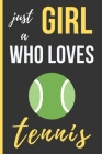 Just a Girl Who Loves Tennis: Funny Novelty Tennis Players Lined Notebook / Journal (6 x 9) Cover Image