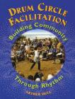 Drum Circle Facilitation: Building Community Through Rhythm Cover Image