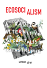Ecosocialism: A Radical Alternative to Capitalist Catastrophe Cover Image